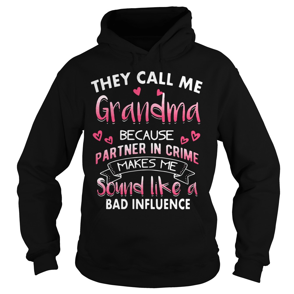 They call me grandpa because partner in crime Hoodie