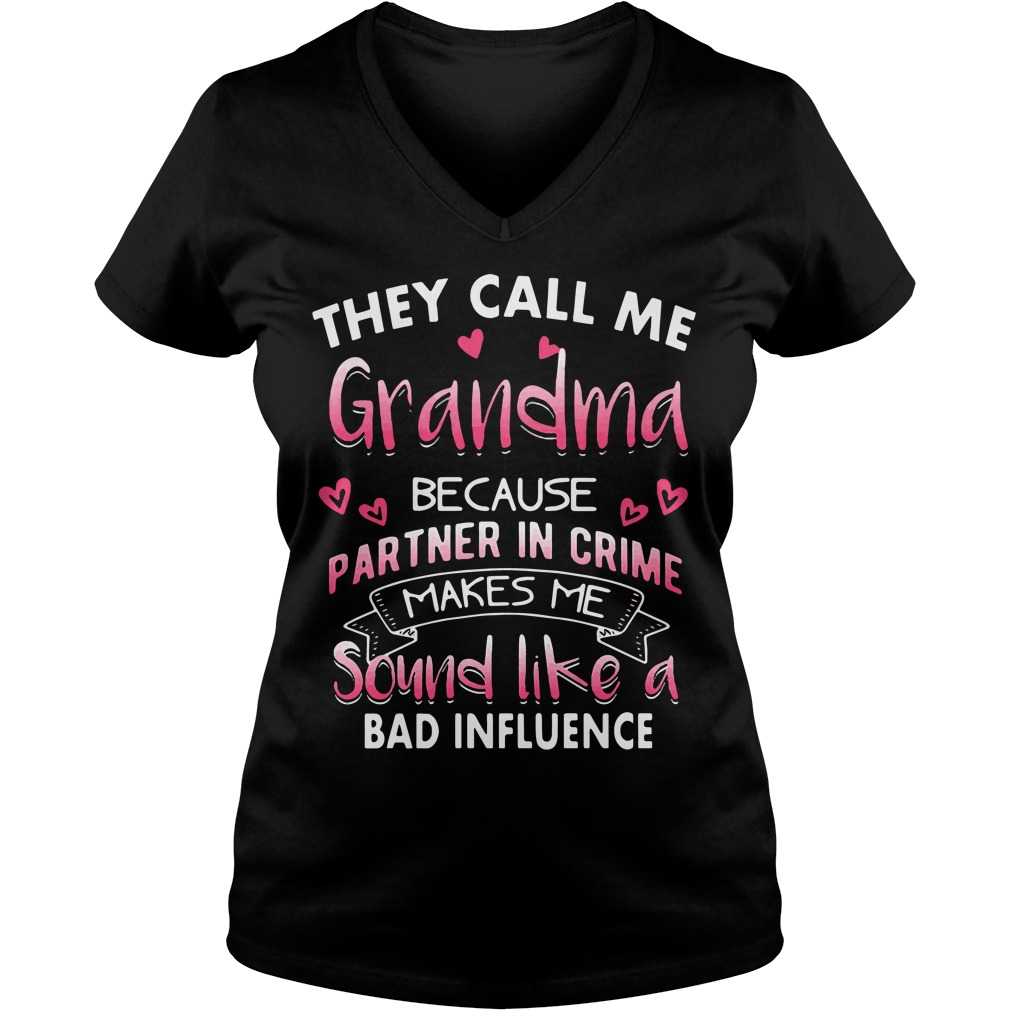 They call me grandpa because partner in crime V-neck t-shirt