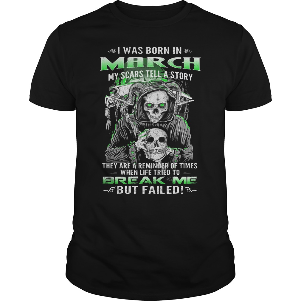 The Death: I was born in March my scars tell a story shirt