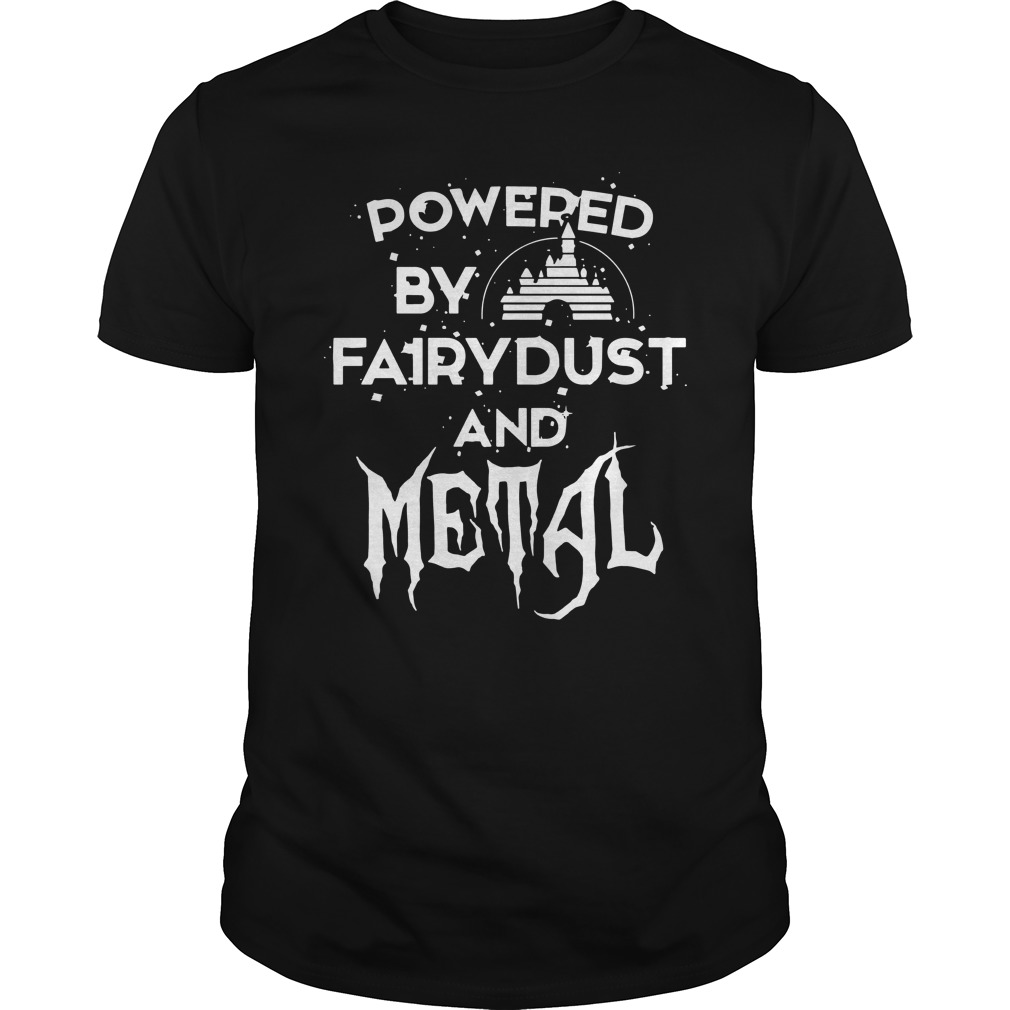 Disney Powered by Fairy dust and Metal shirt