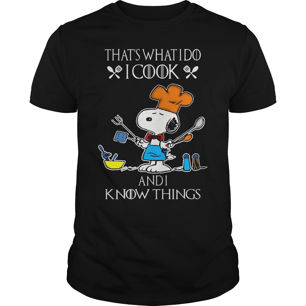 Snoopy that's what I do I cook and I know things shirt