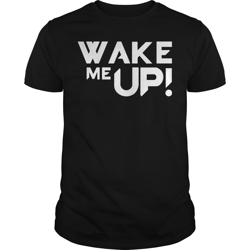 Avicii Wake Me Up Shirt