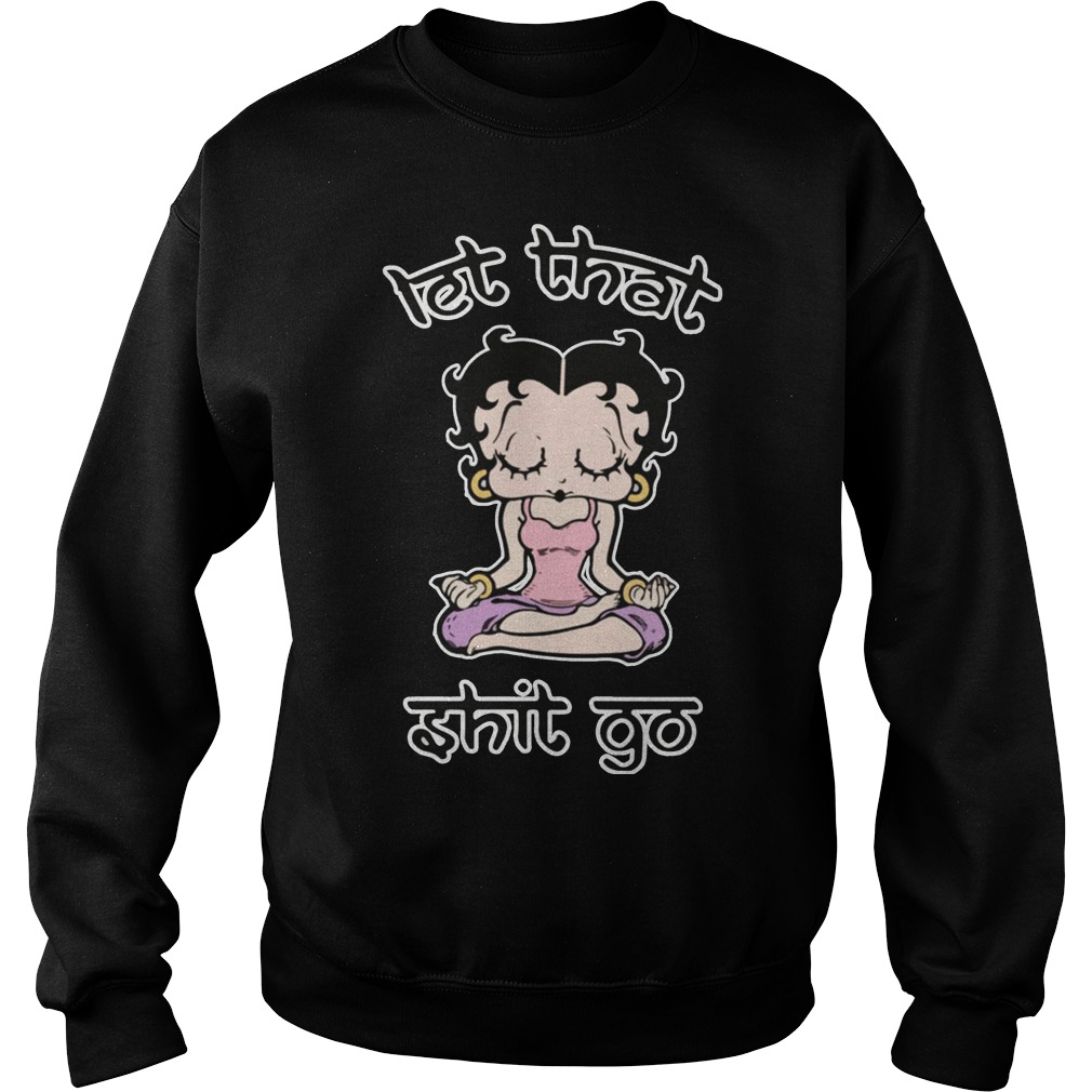Betty Boop Let That Shit Go sweater