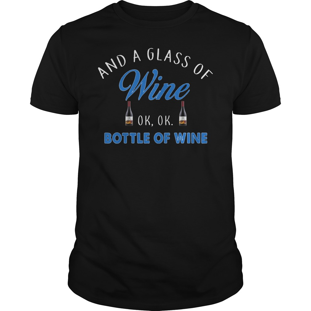 Bottle of Wine and a Glass of Wine Ok shirt