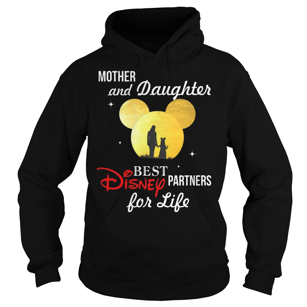 Disney Mother and Daughter best partners for life hoodie