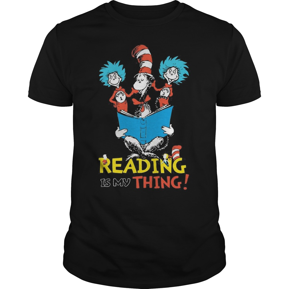 Dr Seuss reading is My Thing shirt