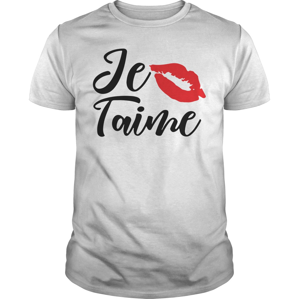 Je Taime Shirt French Quote Love Anniversary Gifts shirt
