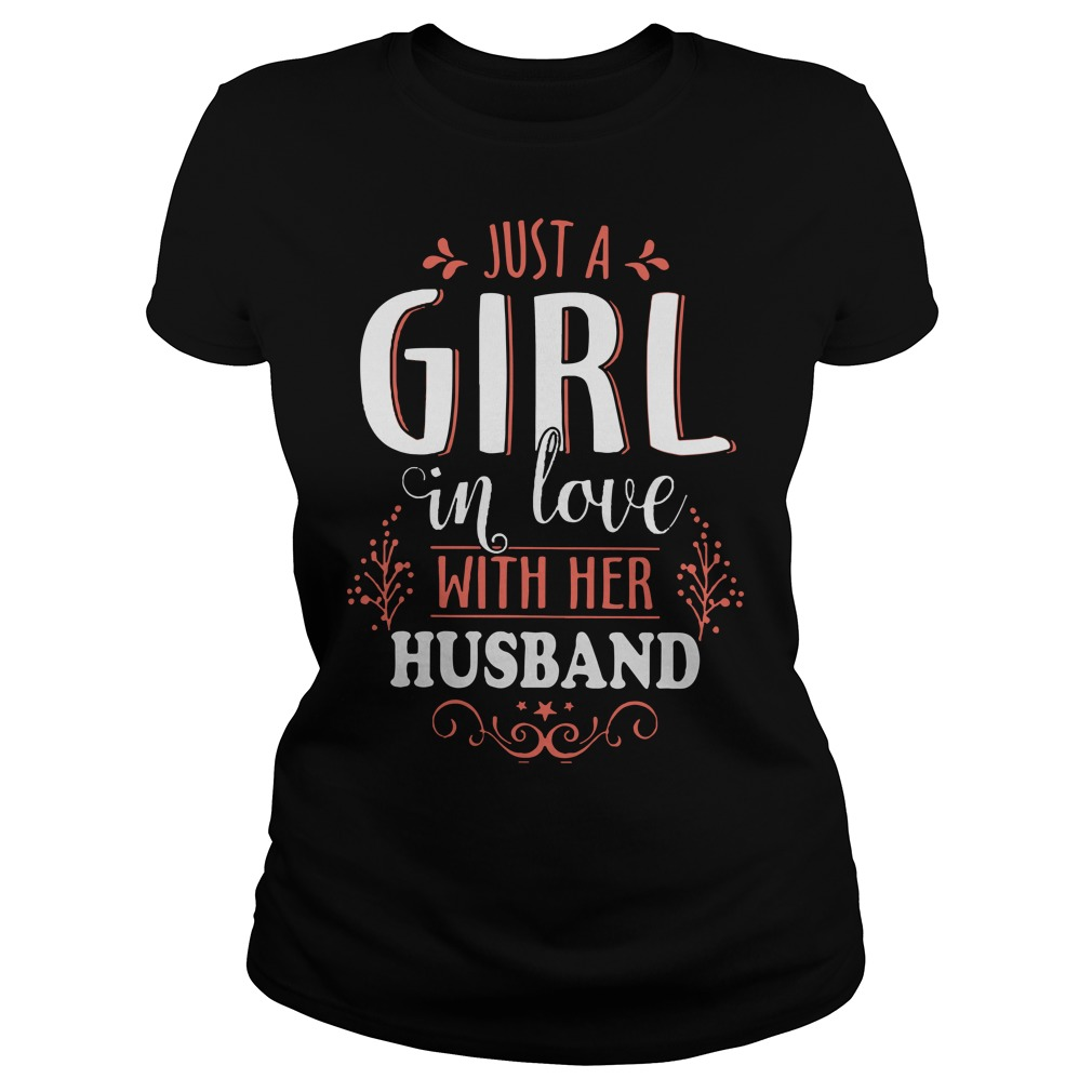 Just a girl in love with her husband shirt
