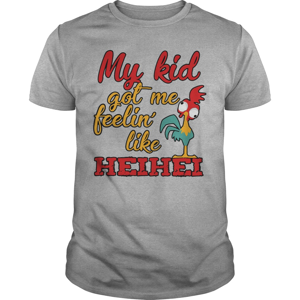 My Kid Got Me Feeling Like Hei Hei Shirt