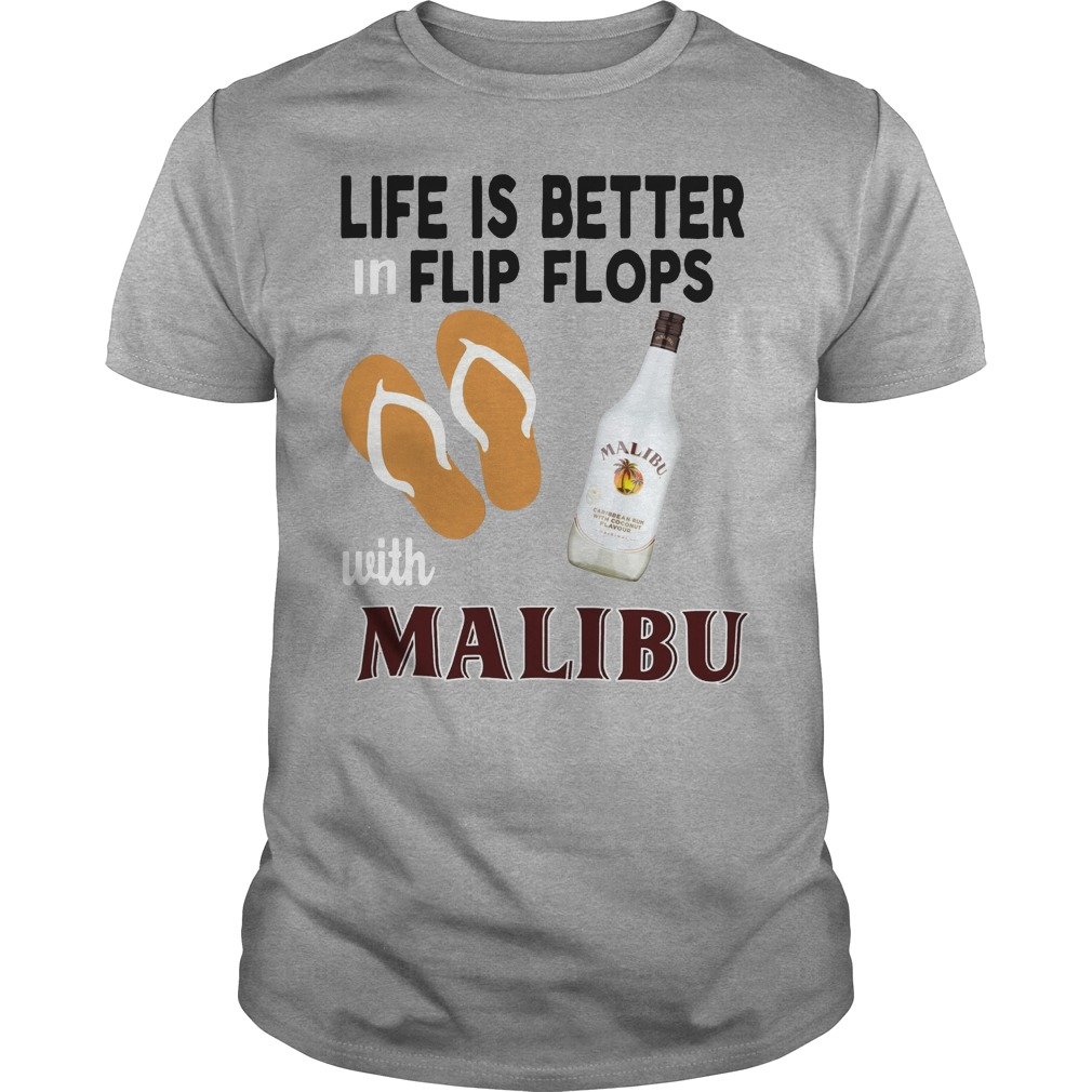 Life is better flip flops with Malibu shirt