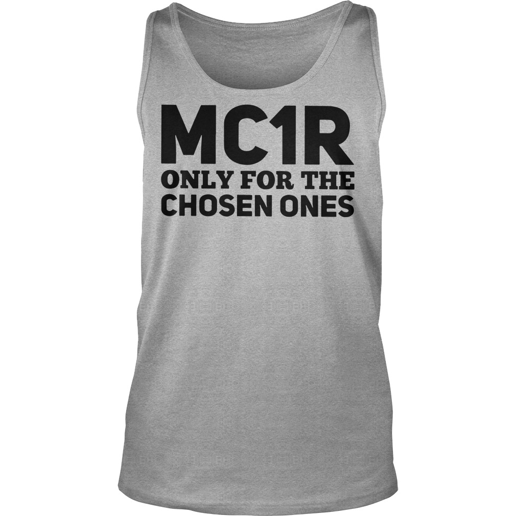 MC1R Only for the chosen ones tank top