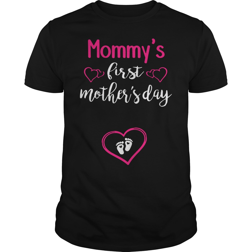 Mommy's first mother's day shirt