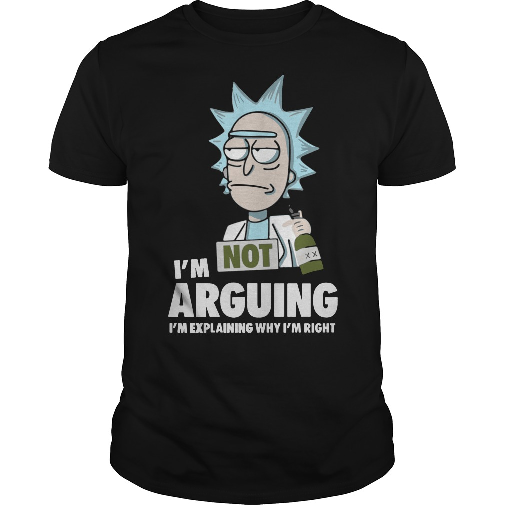 Rick and Morty I'm not Arguing shirt