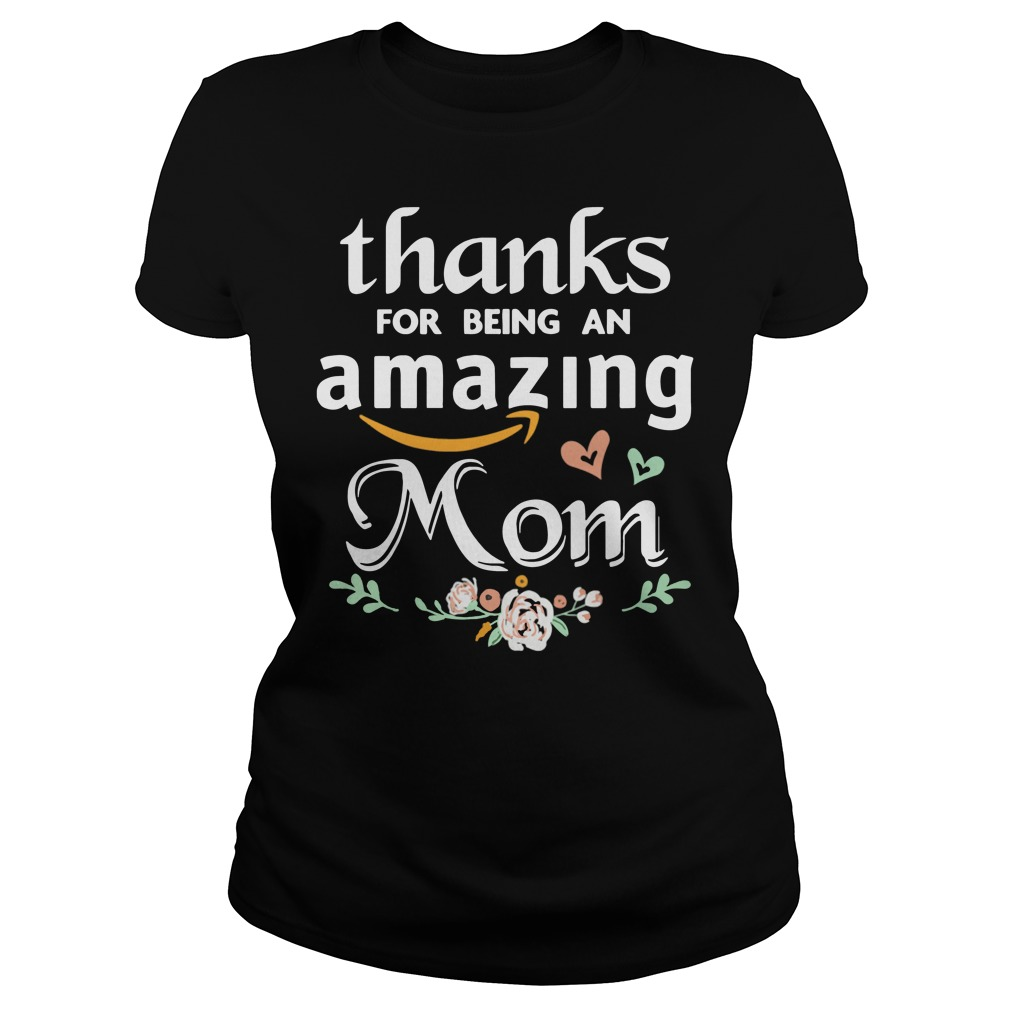 Thanks For Being An Amazing Mom Flowers shirt