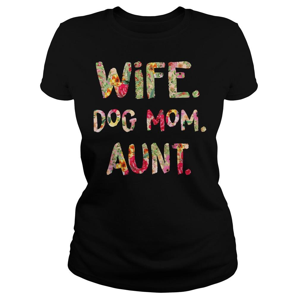 Wife Dog Mom aunt shirt