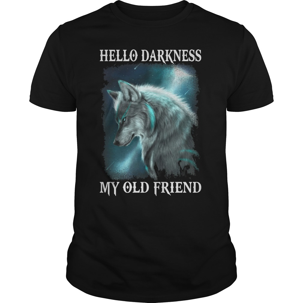 Wolf hello darkness My old friend shirt