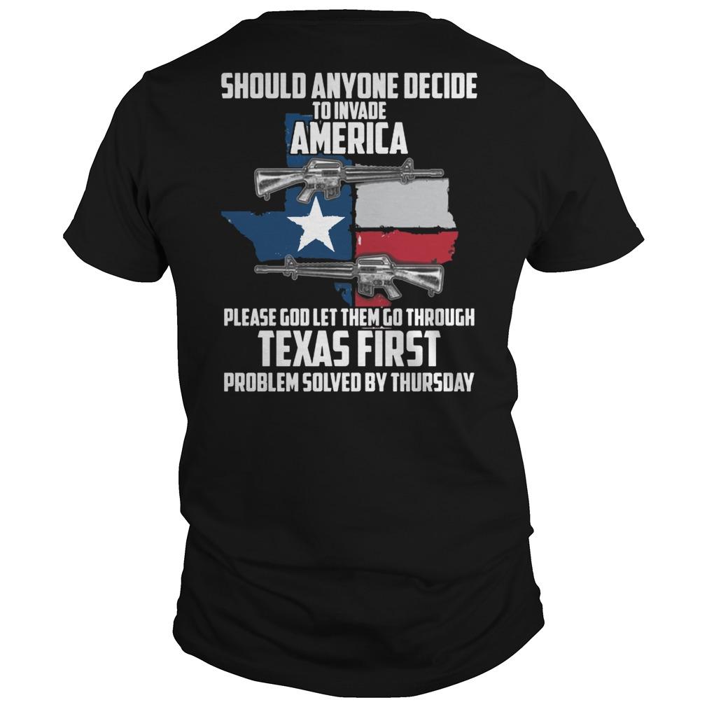 Should anyone decide to invade America M16 Texas First shirt
