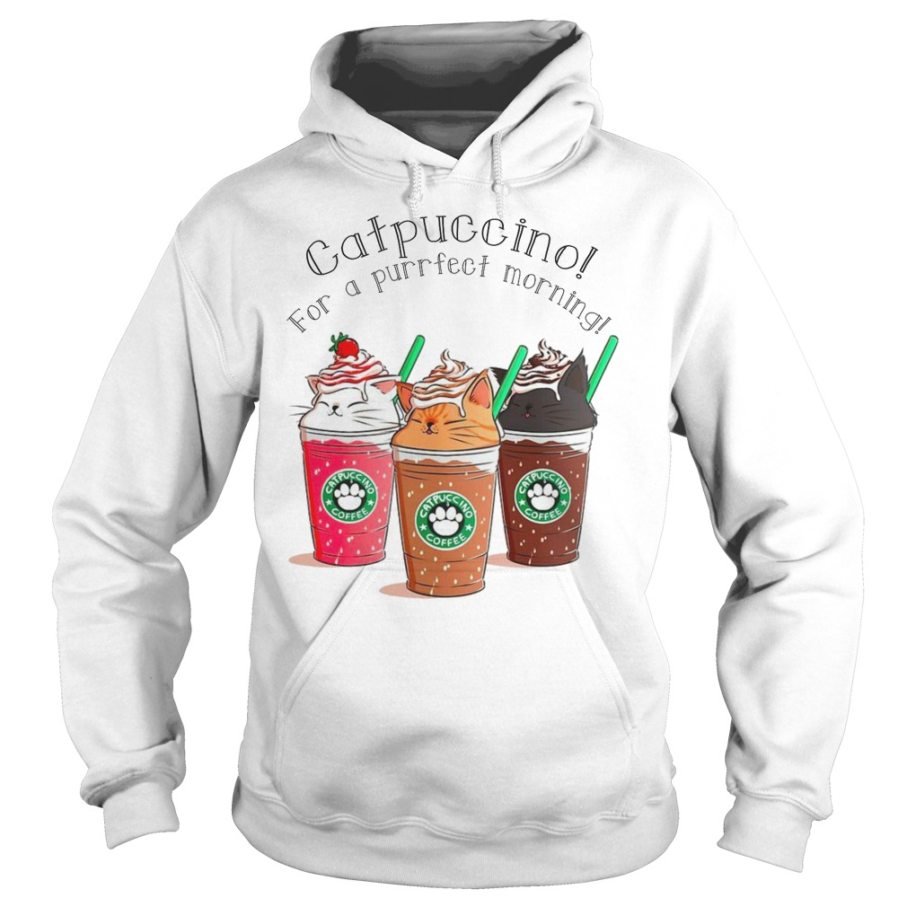 Catpuccino for a purrfect morning hoodie