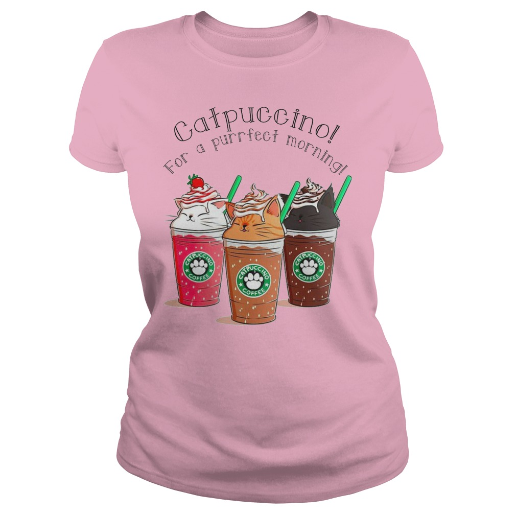 Catpuccino for a purrfect morning shirt