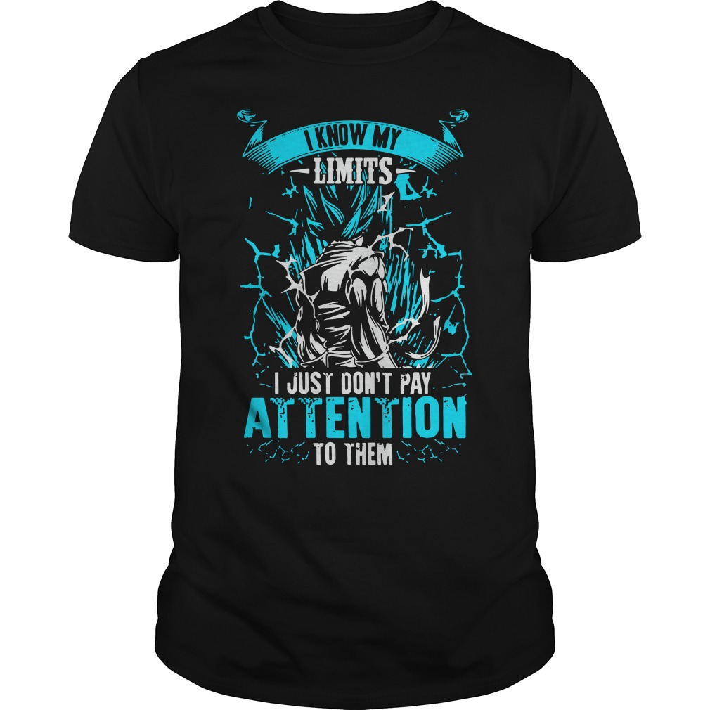 Dragon ball: Goku I know my limits i just don't pay attention to them shirt