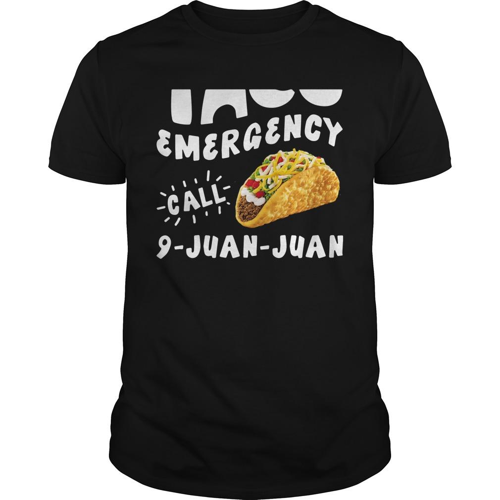 Emergency Call 9 Juan Juan Taco shirt