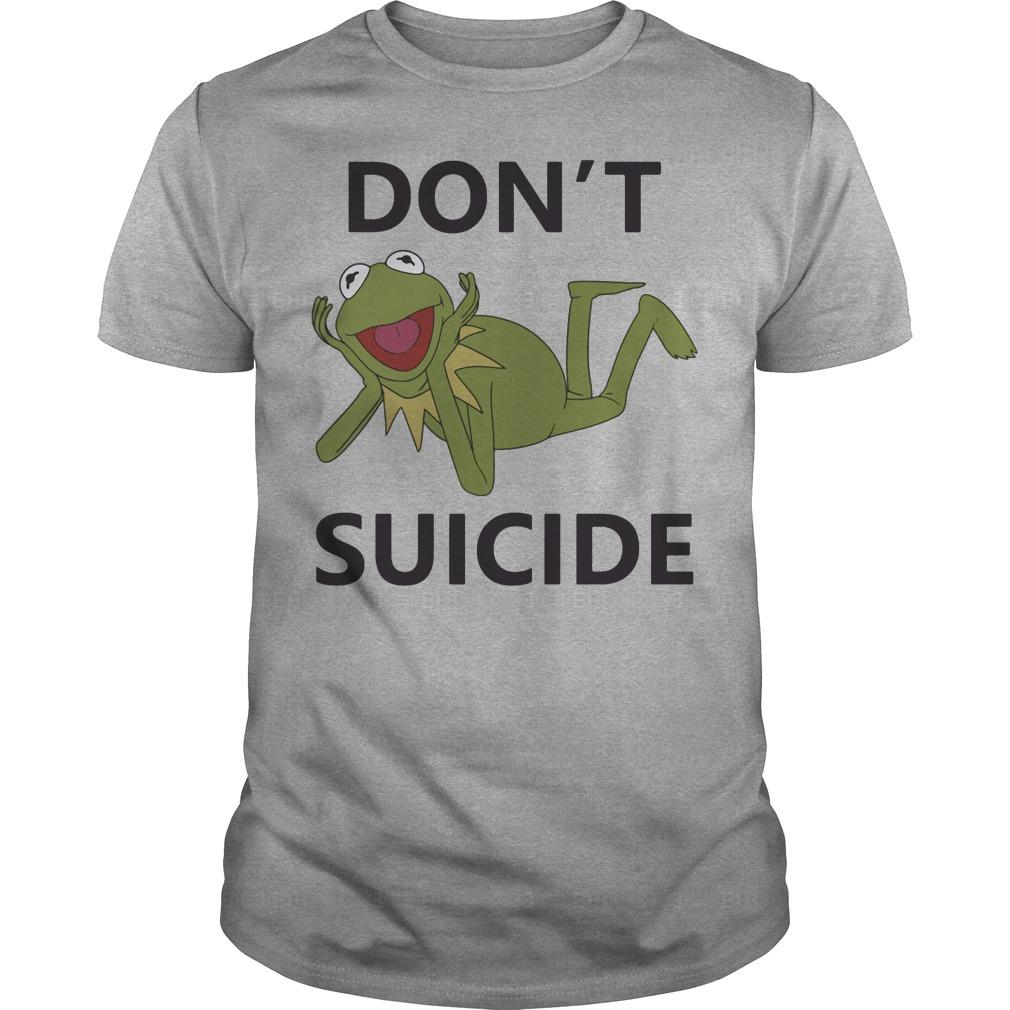 Frog Kermit don't suicide shirt