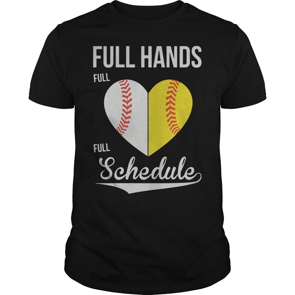 Full hands full heart full schedule baseball shirt