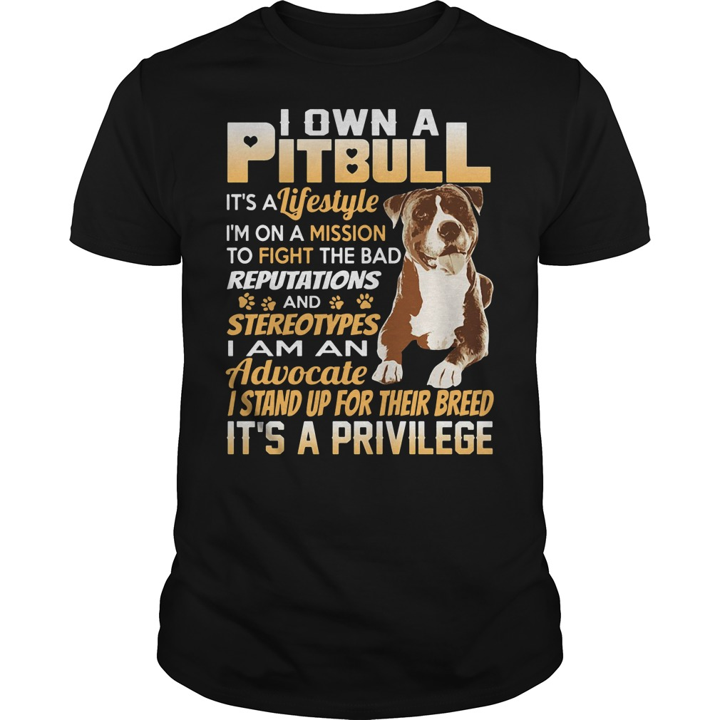 I own a Pitbull it's a lifestyle I'm on a mission to fight the bad reputations shirt
