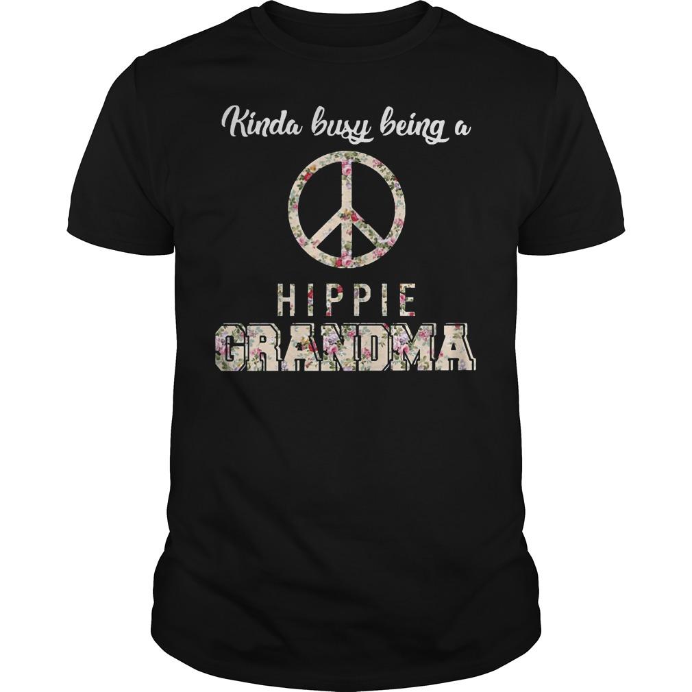 Kinda busy being a hippie grandma shirt