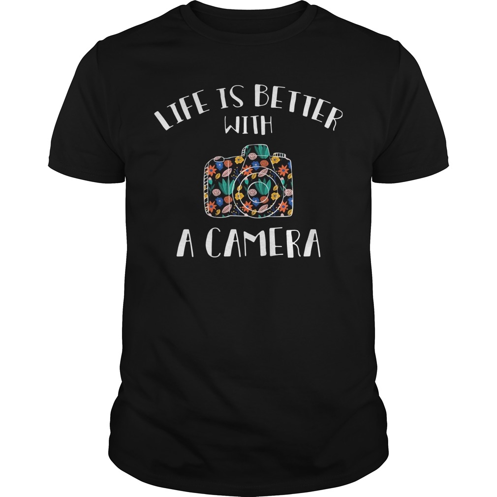 Life is better with a camera shirt