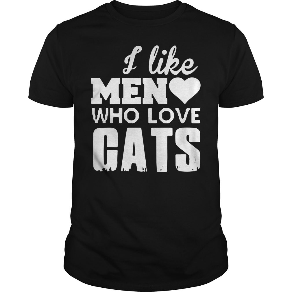 I like men who loves Cats shirt