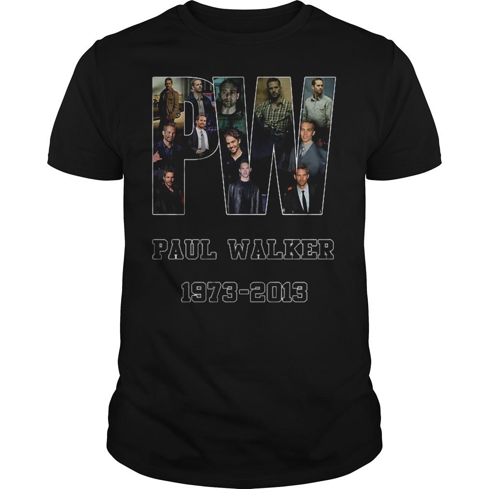 Paul Walker 1973 to 2013 shirt