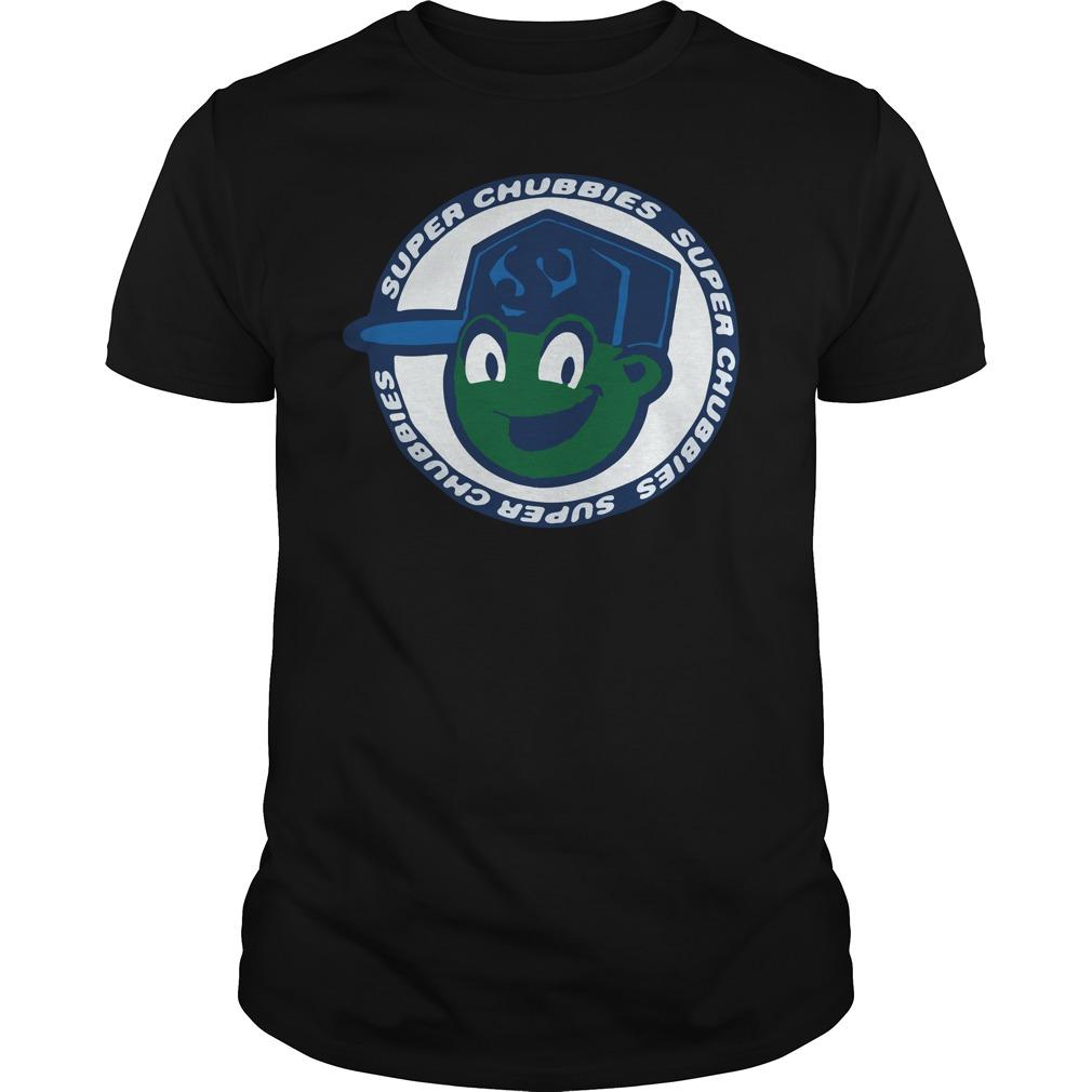 Super chubbies shirt