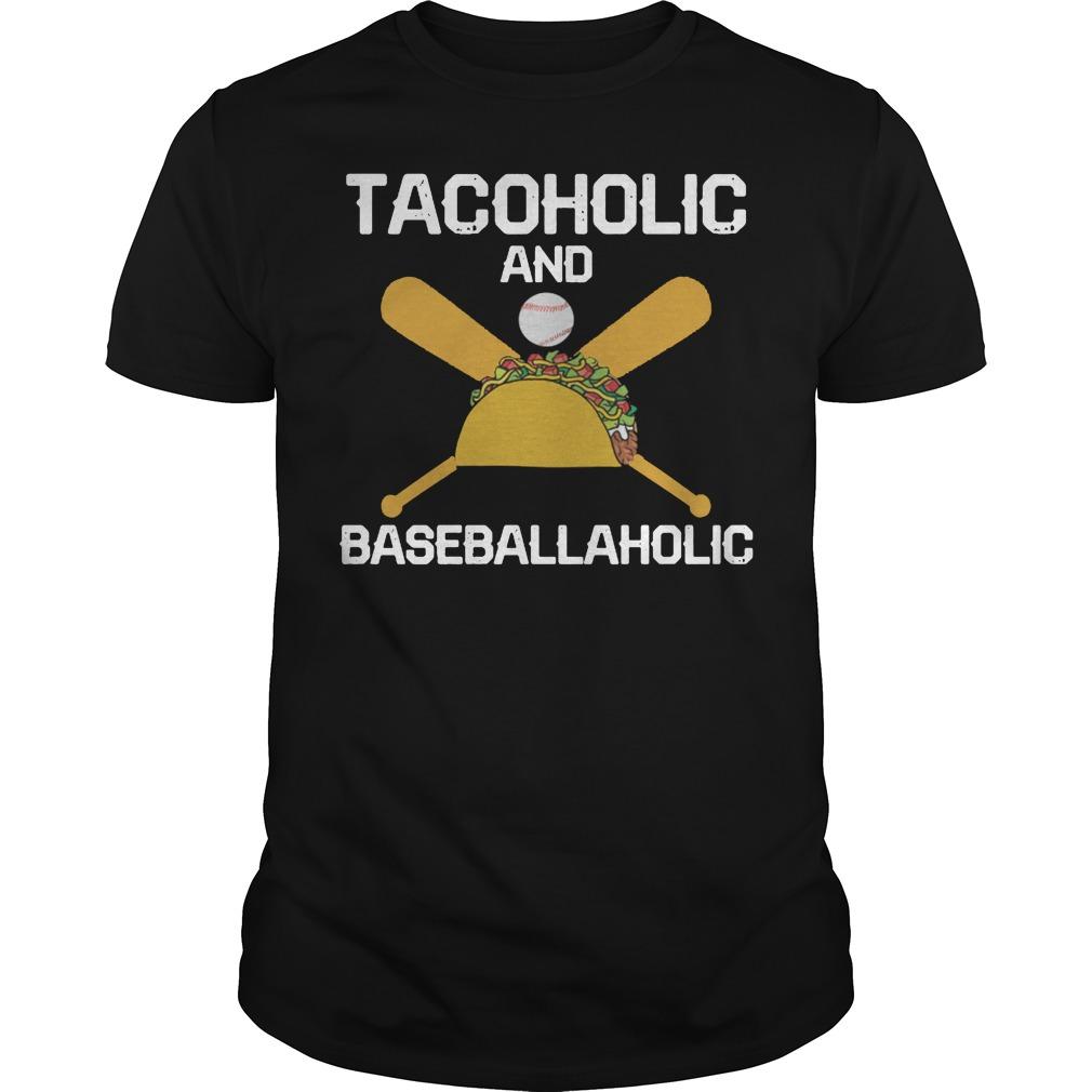 Tacoholic and baseballaholic shirt