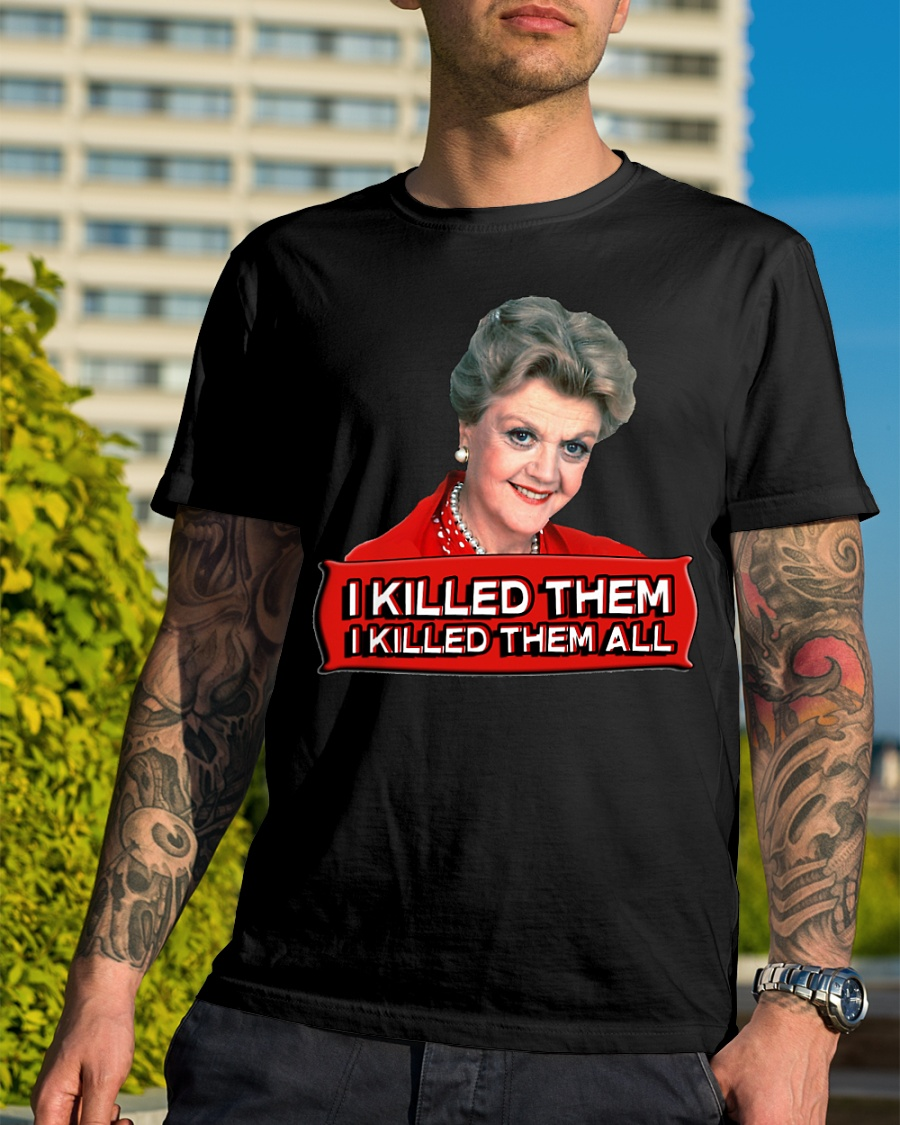 Angela Lansbury I killed them I killed them all shirt