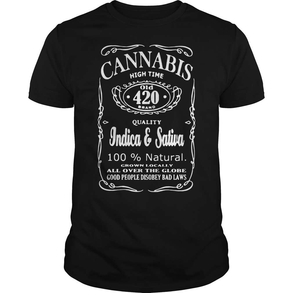 Cannabis high time quality Indica and Sativa 100% natural shirt