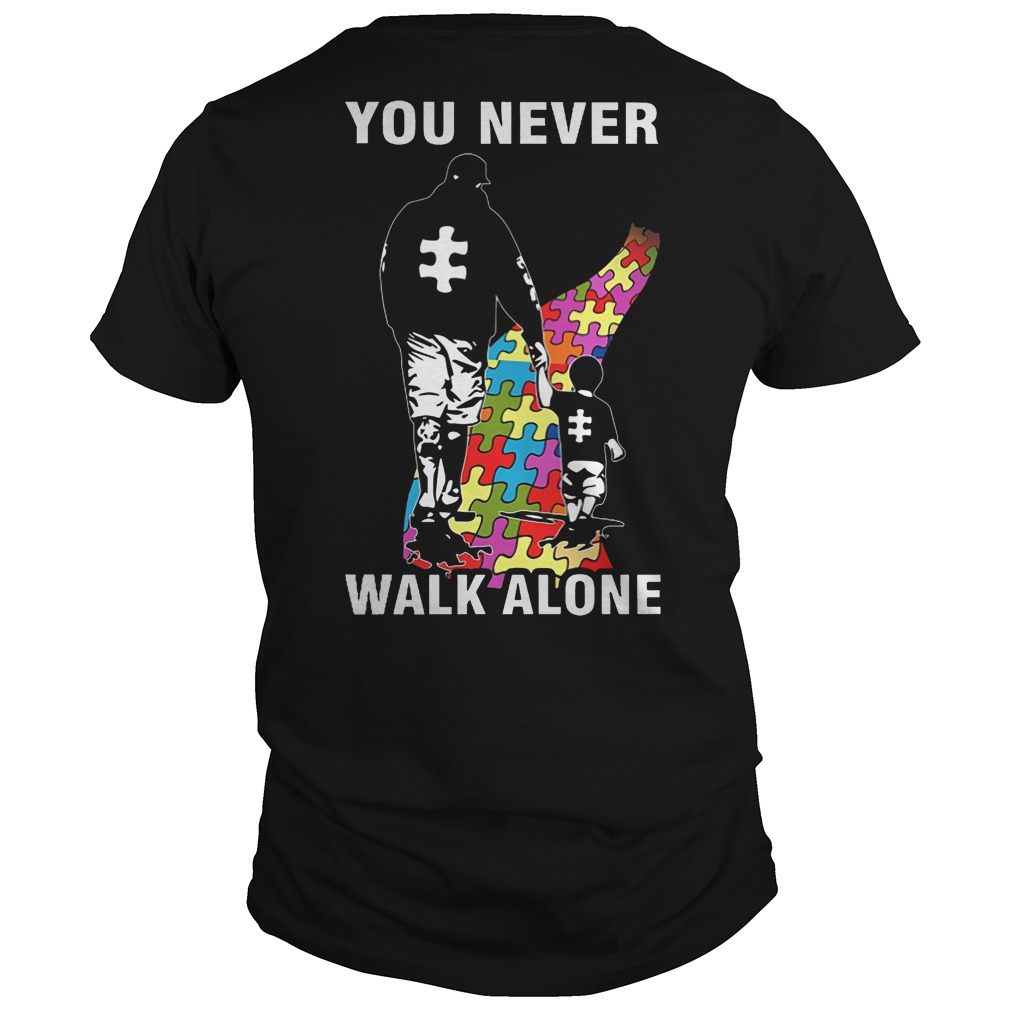 Dad and Son you never walk alone Autism shirt