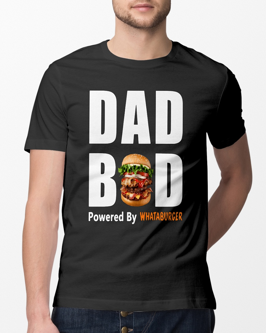 Dad bod powered by Whataburger shirt