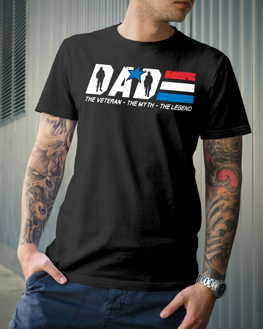 d1372fb6 Official Dad the Veteran and the Myth and the Legend shirt, hoodie ...