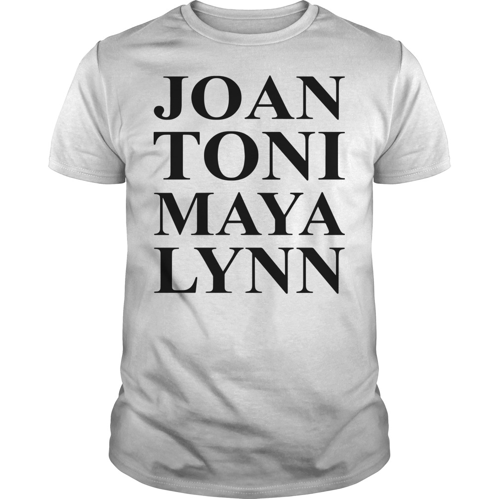 Joan Toni Maya Lynn shirt
