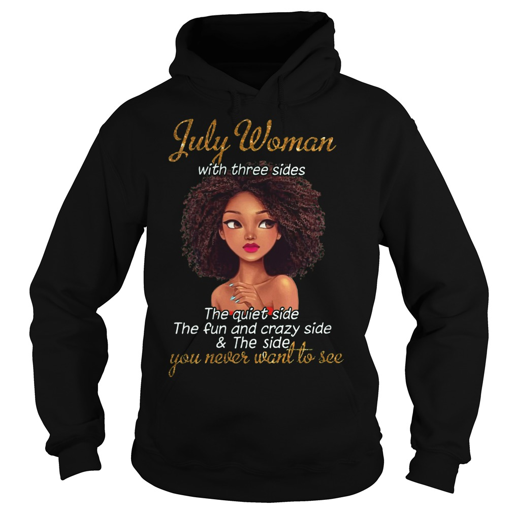 July woman you never want to see hoodie