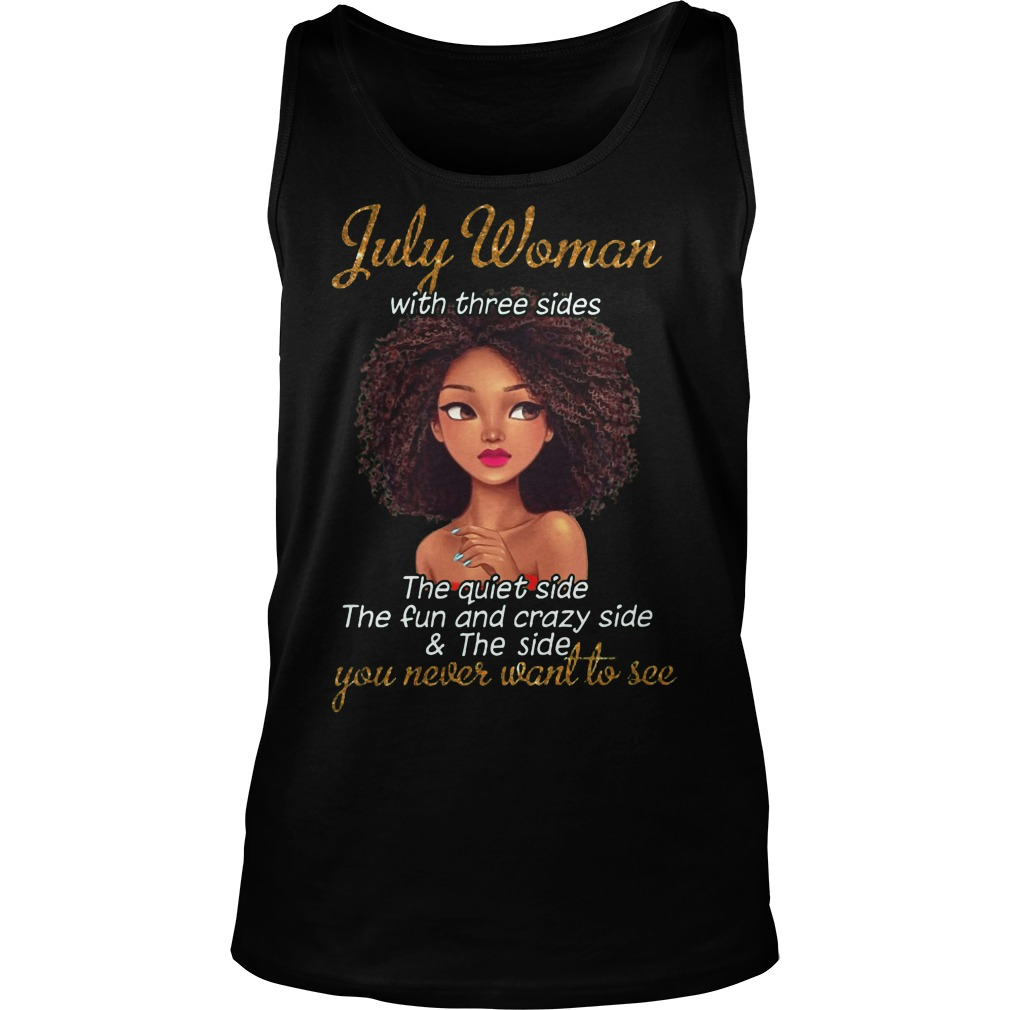 July woman you never want to see tank top