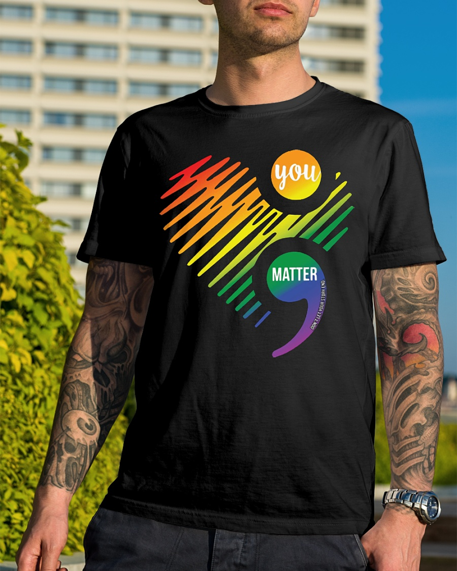 LGBT heart you matter don't let your story end shirt