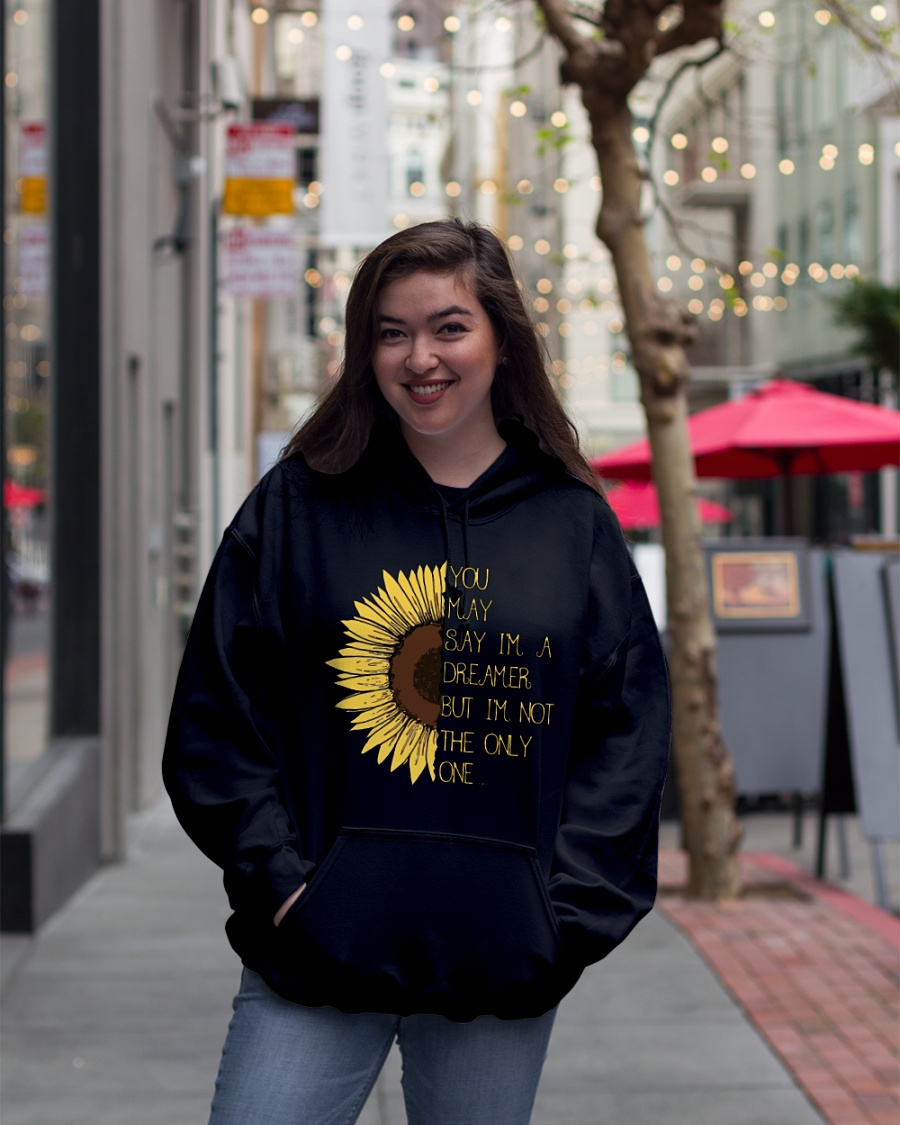 Sun flower you may say I'm a dreamer but I'm not the only one hoodie