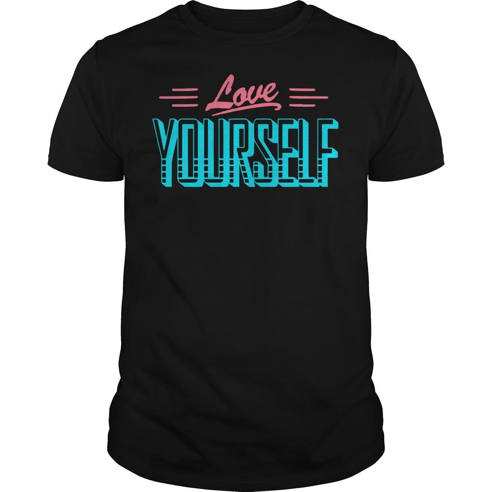 Love yourself shirt