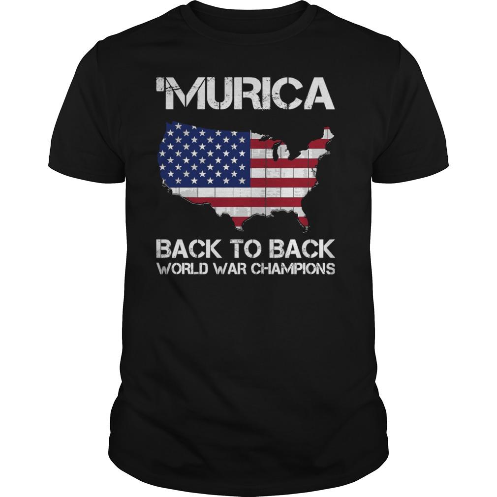 Murica American flag back to back world war champions shirt