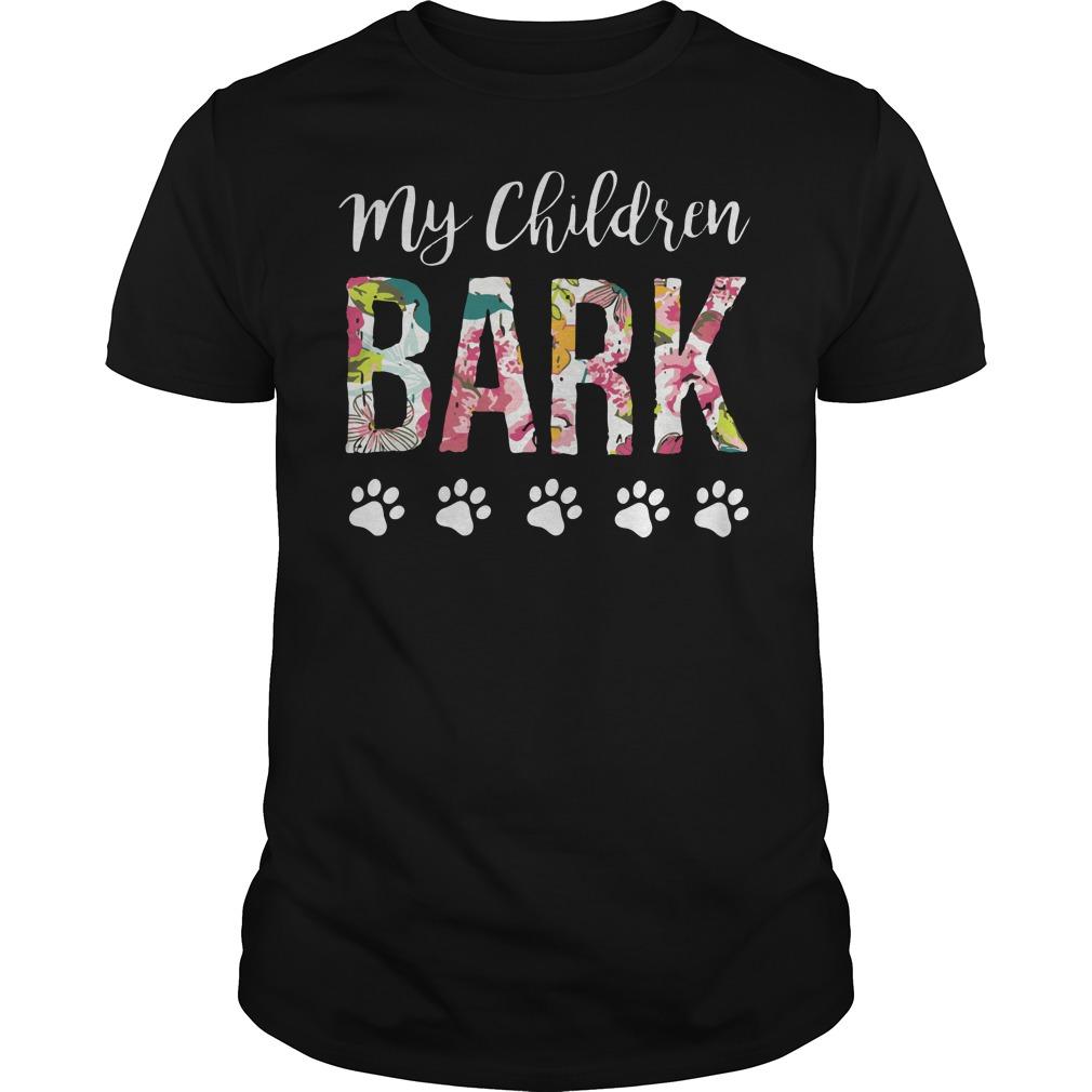 My children bark shirt
