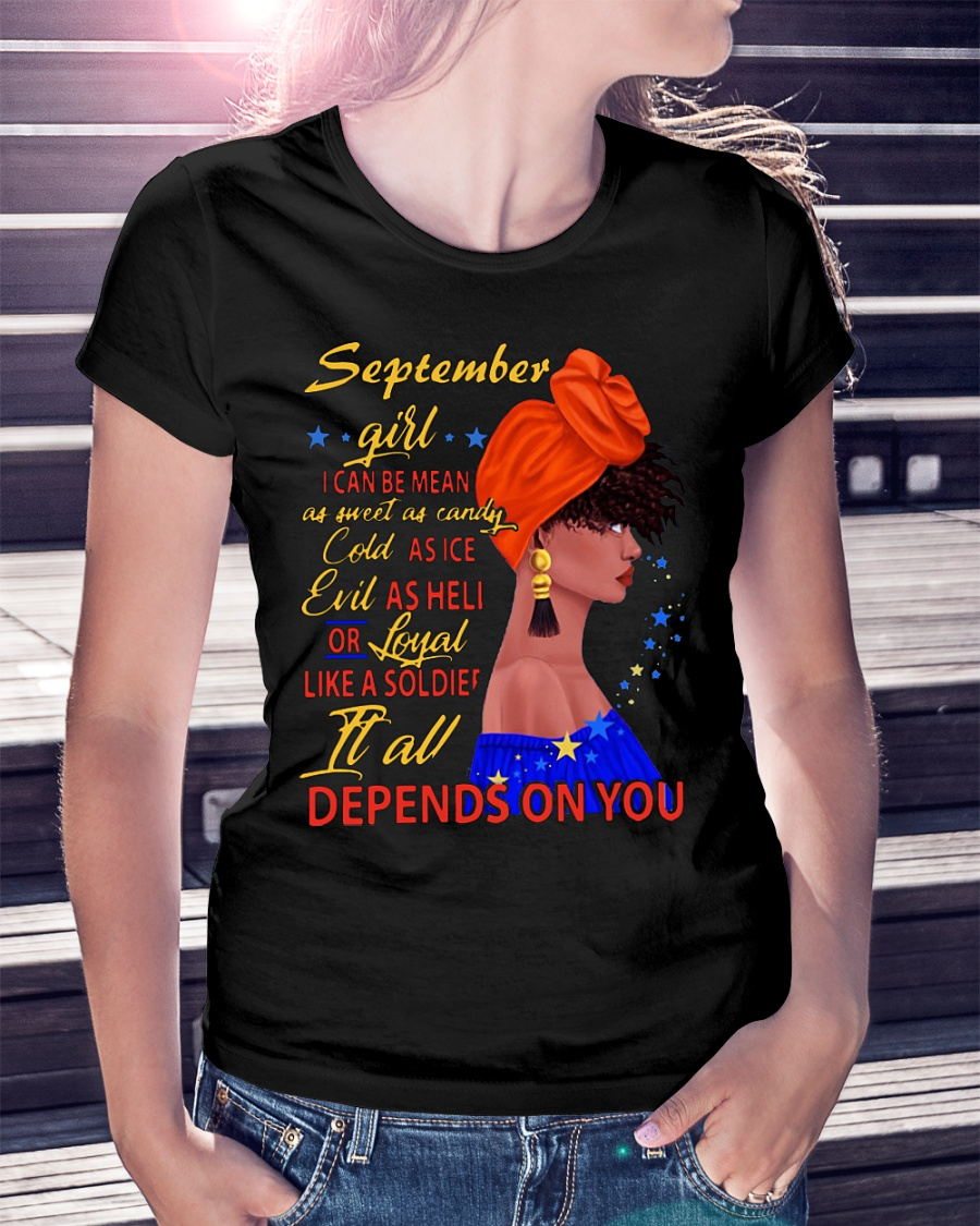 September girl I can be mean it all depends on you shirt