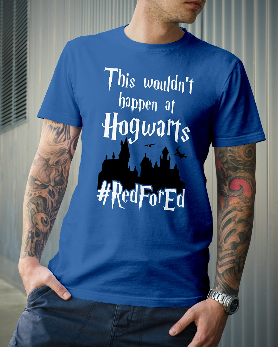 This wouldn't happen at Hogwarts redfored shirt