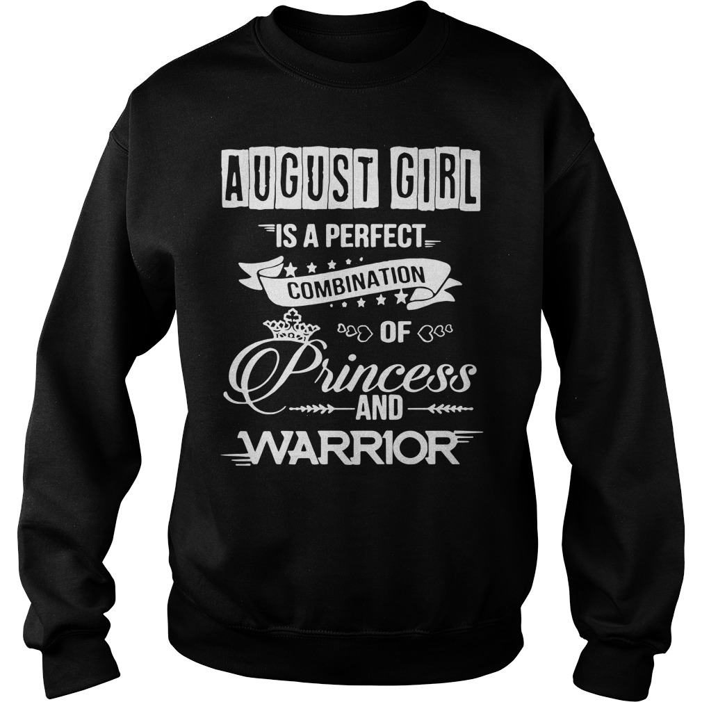 August girl is a perfect combination of princess and warrior sweater